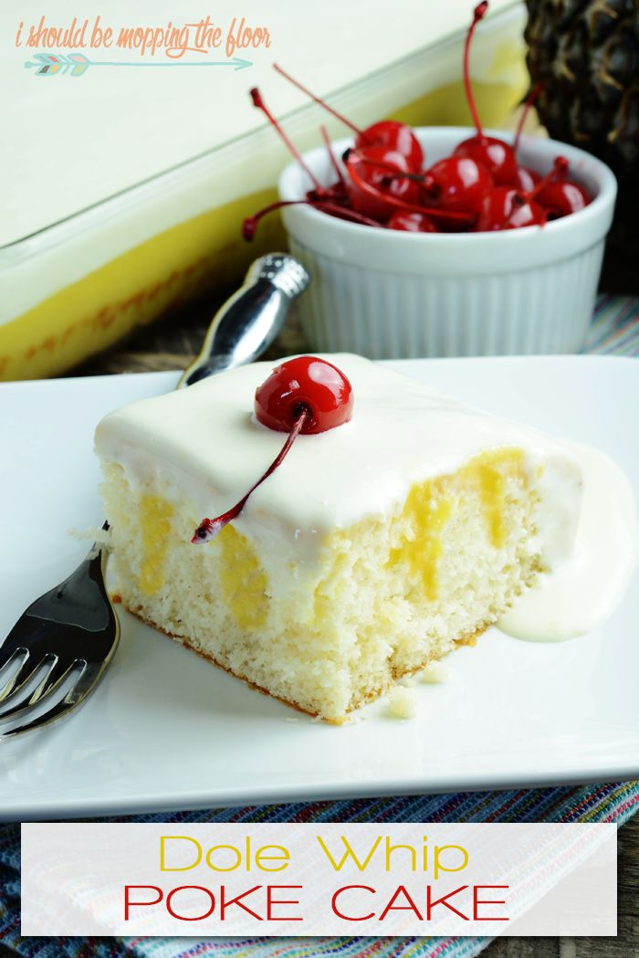 Dole Whip Poke Cake: all of the flavors of the leg…