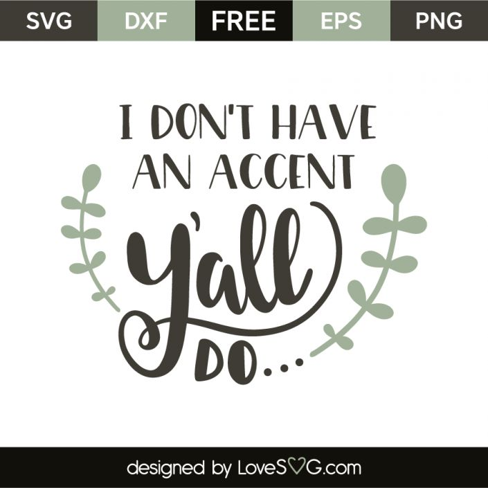*** FREE SVG CUT FILE for Cricut, Silhouette and more *** I don't have an accent y'all do…