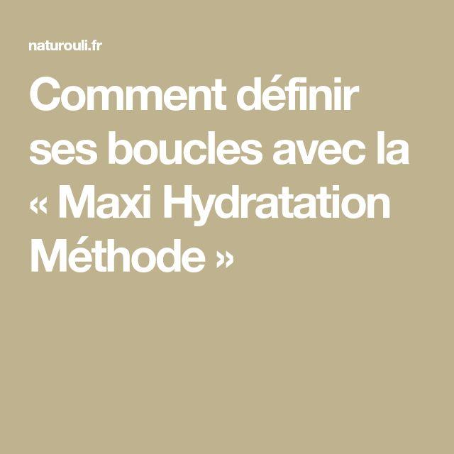 Comment définir ses boucles avec la «Maxi Hydratation Méthode»