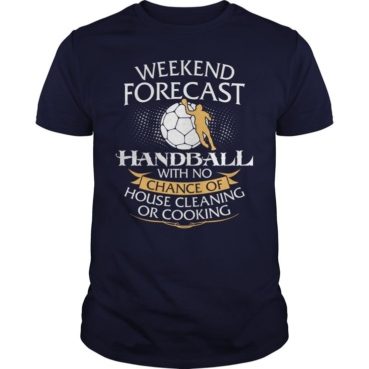 Weekend Forecast Handball With No Chance Of House Cleaning Or Cooking