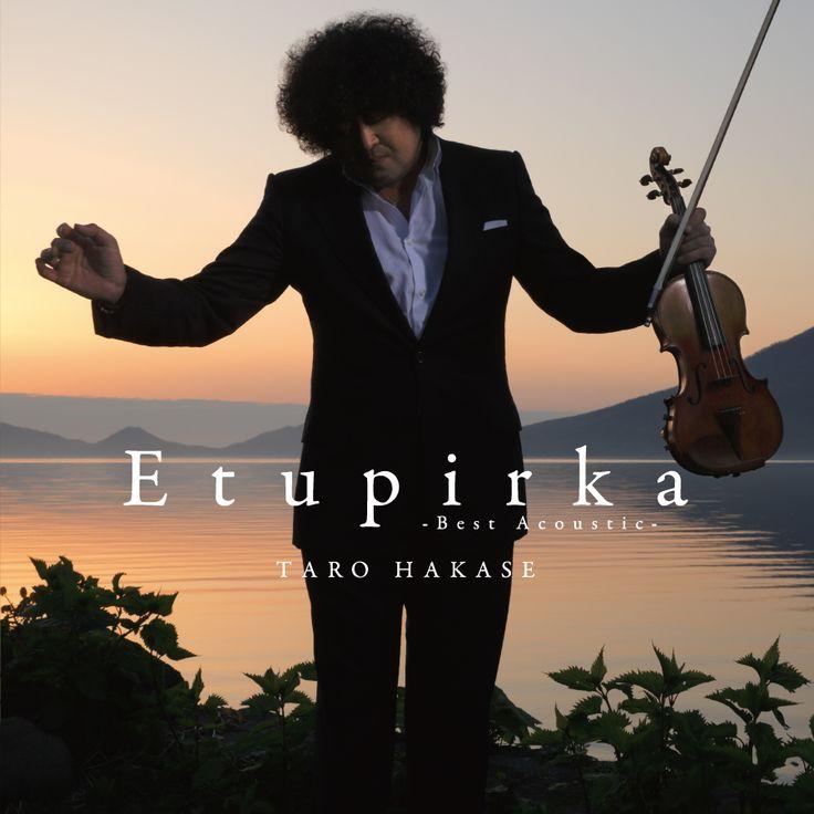 葉加瀬太郎 Etupirka~Best Acoustic~ | WORK | 信藤三雄事務所