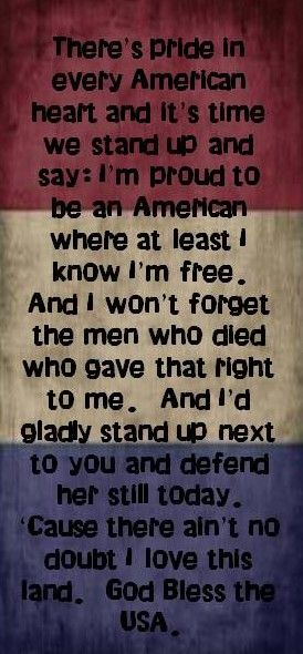 Lee Greenwood lyrics..... Must say-this song will be my all time favorite !