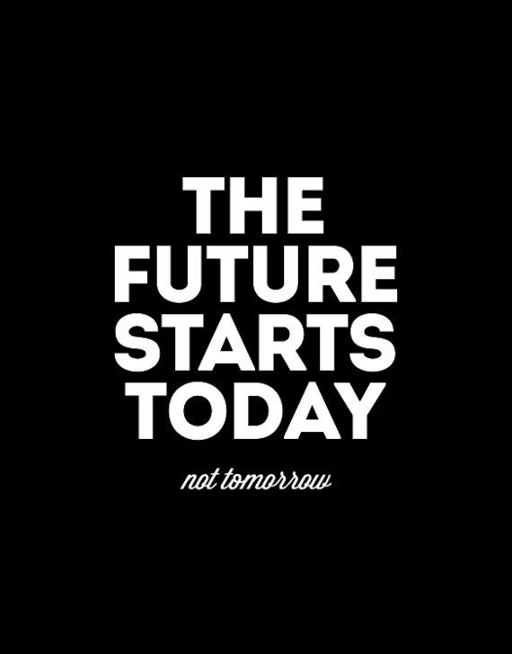 Inspirational Quote The Future Starts Today by TheMotivatedType