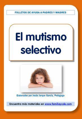 Orientaciones sobre mutismo selectivo resumidas en un folleto que puedes descargar e imprimir gratis: útil para las familias, educadores, pediatras...