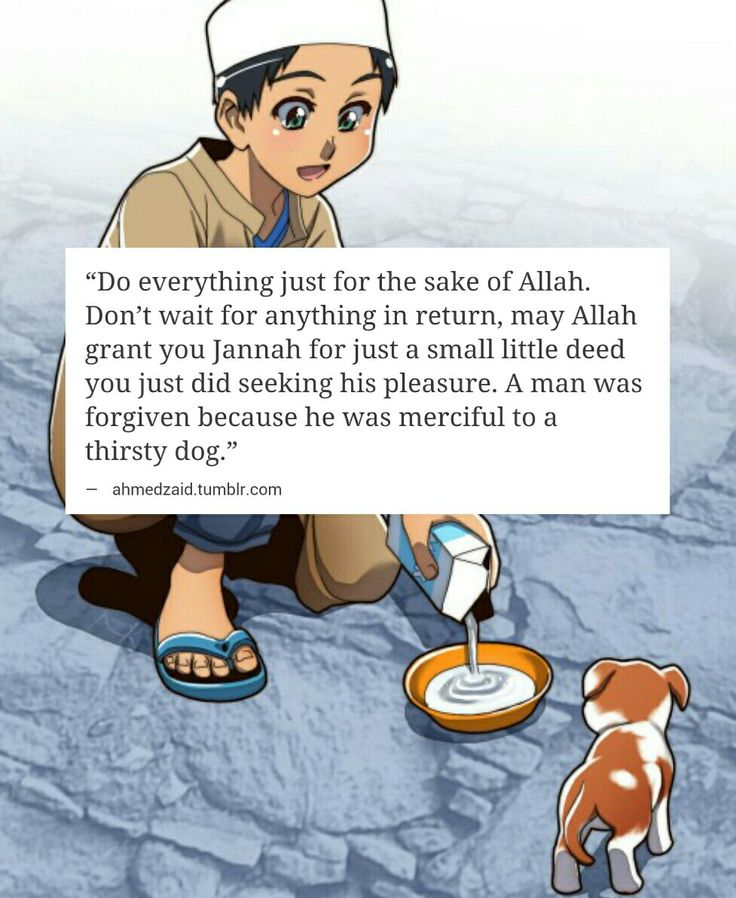 """Abu Huraira reported: The Messenger of Allah, peace and blessings be upon him, said, """"Once a man suffered from thirst while he was walking on a journey. When he found a well, he climbed down into it and drank from it. Then he came out and saw a dog lolling its tongue from thirst and licking the ground. The man said: This dog has suffered thirst just as I have suffered from it. He climbed down into the well, filled his shoe with water, and caught it in his mouth as he climbed up. Then he gave…"""
