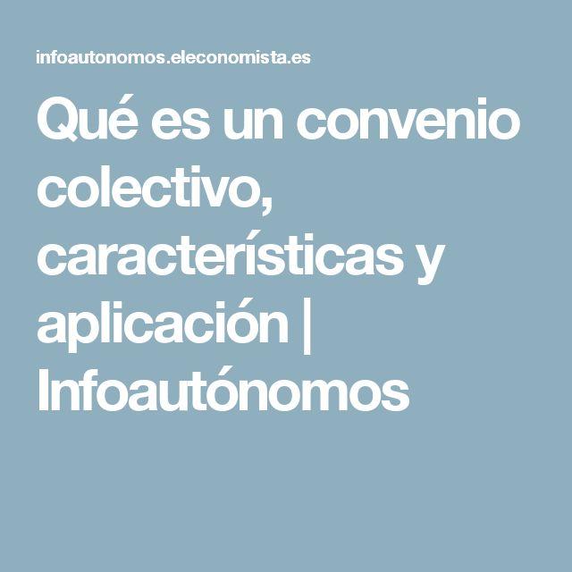 Qué es un convenio colectivo, características y aplicación | Infoautónomos