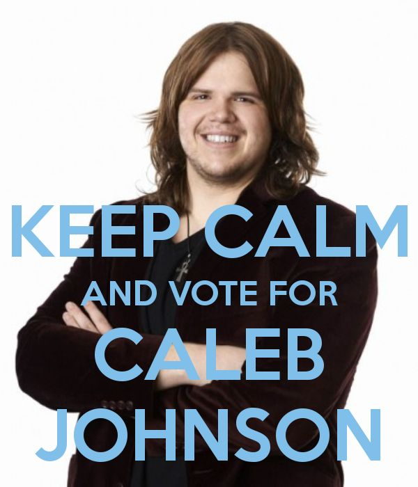 KEEP CALM AND VOTE FOR CALEB JOHNSON