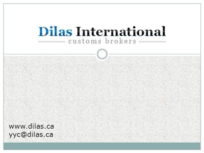 Being a licensed Customs broker with a national bond posted with the CBSA (Canada Border Service Agency) we take care of Customs clearance nationwide at all Canadian Customs offices using such EDI tools of the CBSA as Accelerated Commercial Release Operational Support. http://www.authorstream.com/Presentation/DilasInternational-1899030-canadian-customs-broker-dilas-international-brokers-ltd/