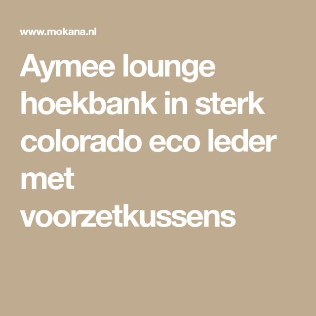 Aymee lounge hoekbank in sterk colorado eco leder met voorzetkussens