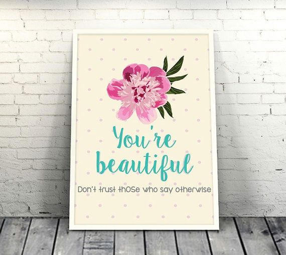 You're Beautiful Don't Trust Those Who Say by loveunlimited #quote #unique #design #loveunlimited #flower #colorful #handmade #inspiration #picture #cover