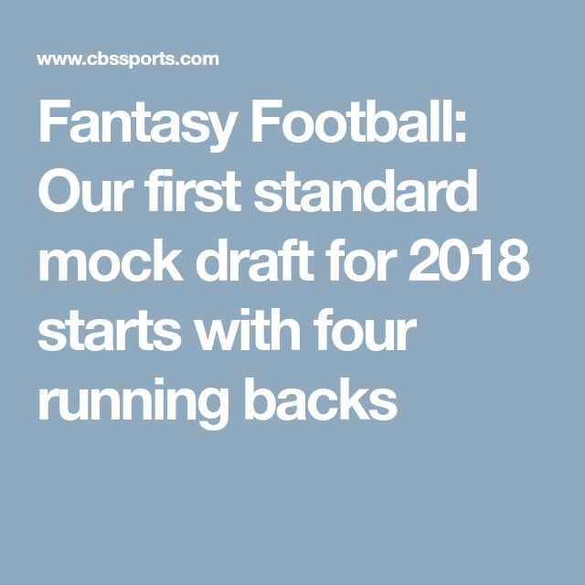 Fantasy Football: Our first standard mock draft for 2018 starts with four running backs