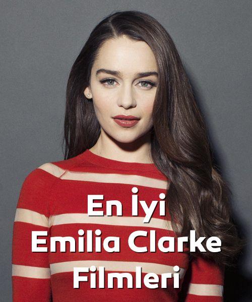 En iyi Emilia Clarke filmleri