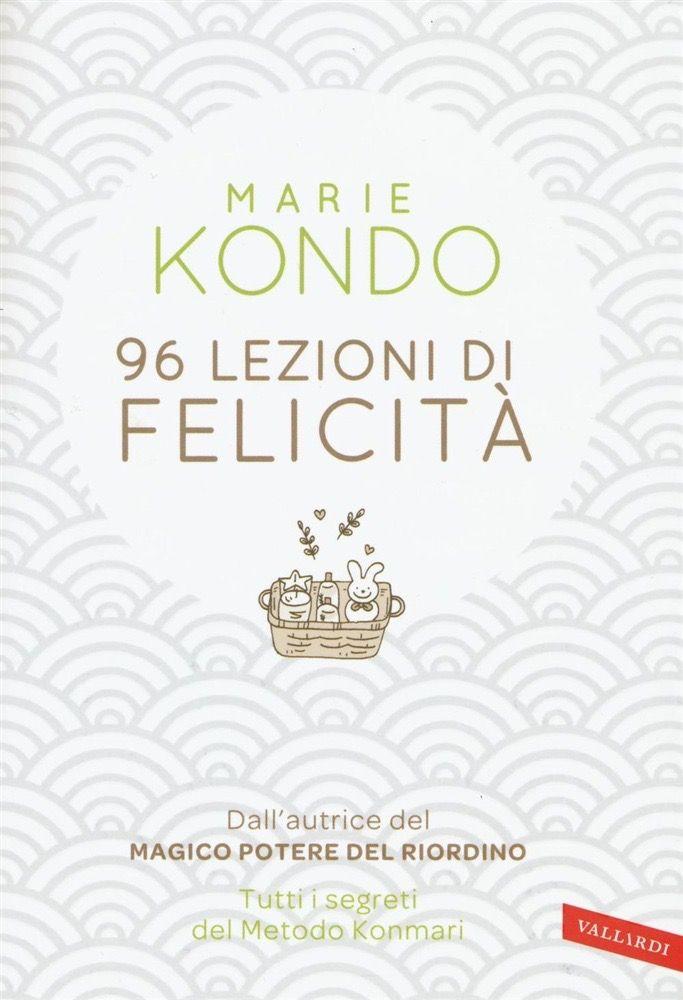 Marie Kondo 96 lezioni di felicità
