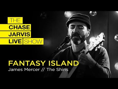 "***""Fantasy Island"" - James Mercer of The Shins 