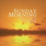 Sunday Morning: A Collection of Today's Gospel Favorites [CD]