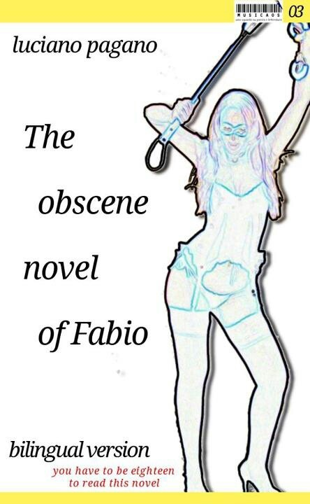 Il nuovo ebook di Musicaos.it è The obscene novel of Fabio, edizione bilingue, in italiano e inglese, de Il romanzo osceno di Fabio, di Luciano Pagano.
