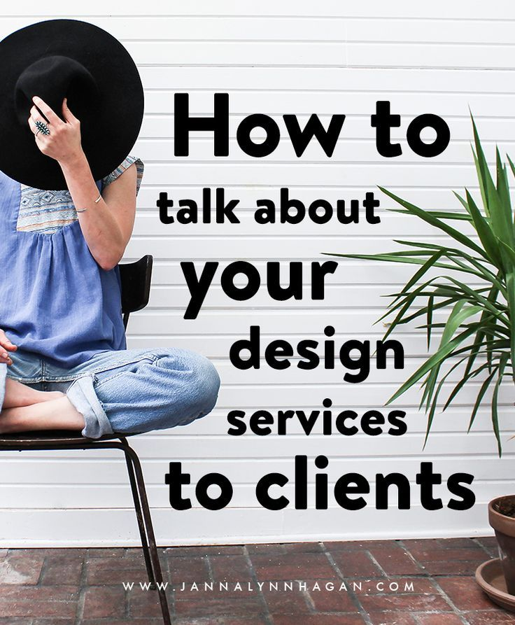 how to get more clients, how to pitch to clients, How to Talk About Your Design Services to Clients — Janna Hagan.