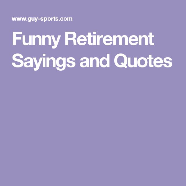 Funny Retirement Sayings and Quotes