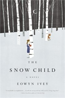 The Snow Child by Eowyn Ivey. Another waiting for paperback to be released next year.