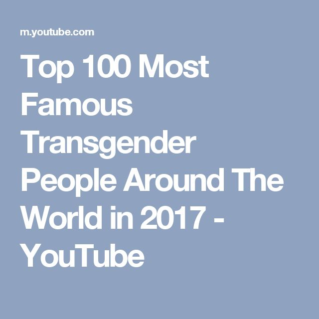Top 100 Most Famous Transgender People Around The World in 2017 - YouTube