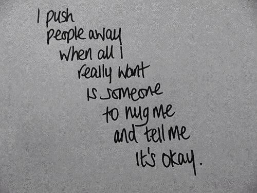 Crying out for a hug... #Quotes This explains exactly what I do .. :/