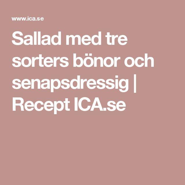 Sallad med tre sorters bönor och senapsdressig | Recept ICA.se