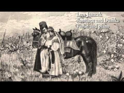Leos Janacek Romance and Dumka for violin and piano - YouTube