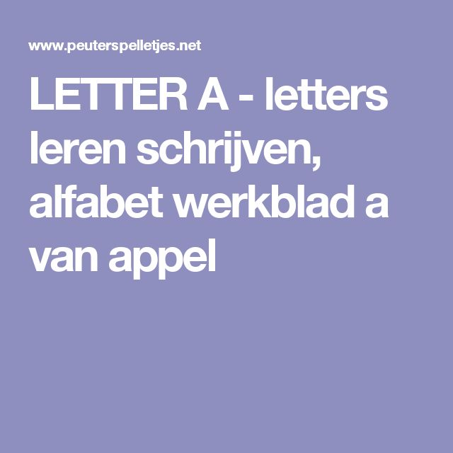 LETTER A - letters leren schrijven, alfabet werkblad a van appel