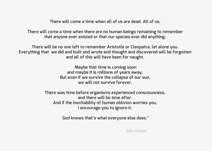 john greene | quote:There will come a time... - John Green