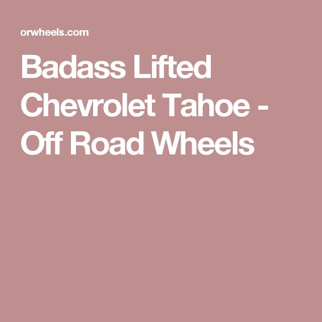 Badass Lifted Chevrolet Tahoe - Off Road Wheels