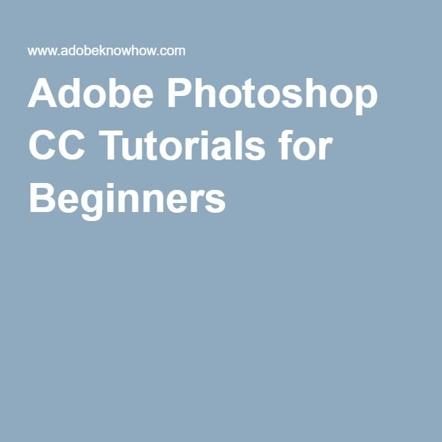 Adobe Photoshop CC Tutorials for Beginners