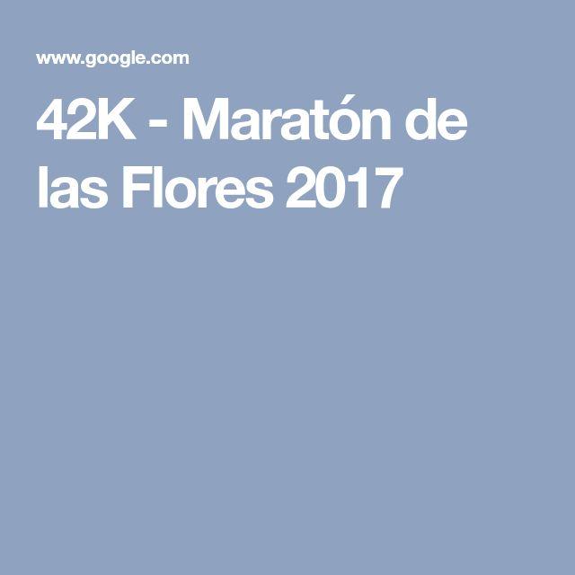 42K - Maratón de las Flores 2017
