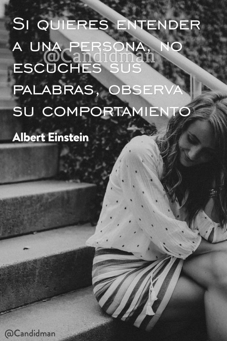 """""""Si quieres entender a una persona, no escuches sus #Palabras, observa su #Comportamiento"""". #AlbertEinstein #FrasesCelebres @candidman"""