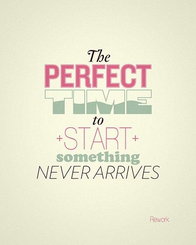 The perfect time to start - no such thing.  Just start.