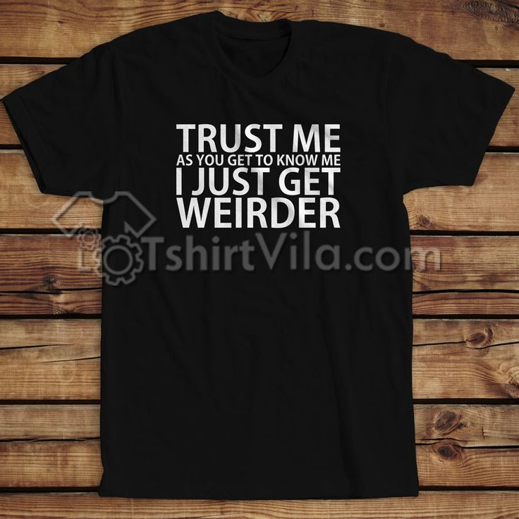 Trust Me Quote Funny T-shirt Get This @ https://tshirtvila.com/product-category/clothing/t-shirts-clothing/quote-tshirts