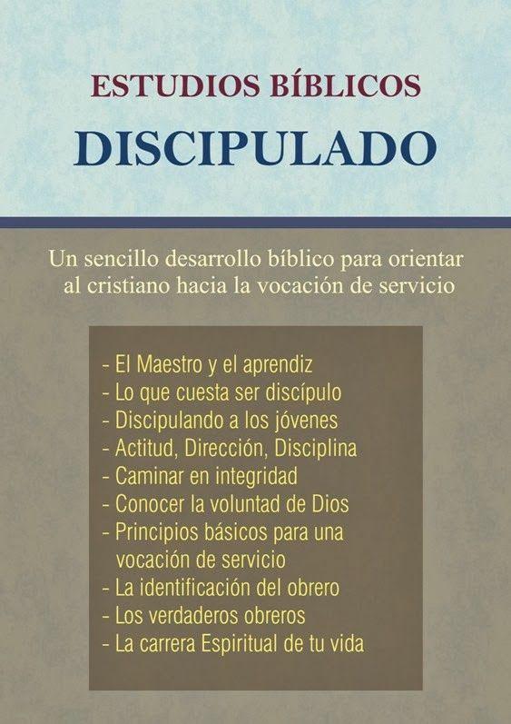 ESTUDIOS BÍBLICOS   DISCIPULADO    Un sencillo desarrollo bíblico para orientar al cristiano hacia una vocación de servicio       Click ...