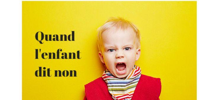 Des pistes avec la communication non violente pour réagir aux oppositions de l'enfant