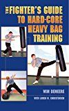 The Fighter's Guide To Hard-Core Heavy Bag Training by Wim Demeere (Author) Loren Christensen (Editor) #Kindle US #NewRelease #Sports #eBook #ad