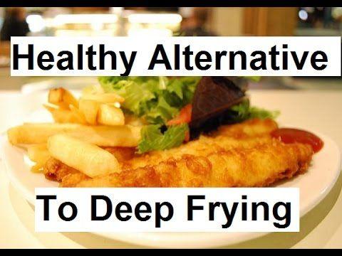 Alternatives to Deep Frying