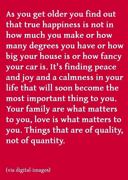 This is so true.  I'm SO glad I've never had to hide behind the facade of money made or things owned.  I've seen people do it, and it is just heart breaking and sad.  Life is about love and family.