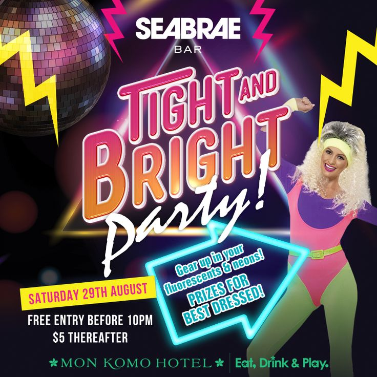Get your neons out and come party for our Tight & Bright party!