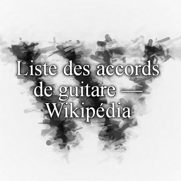 Liste des accords de guitare — Wikipédia