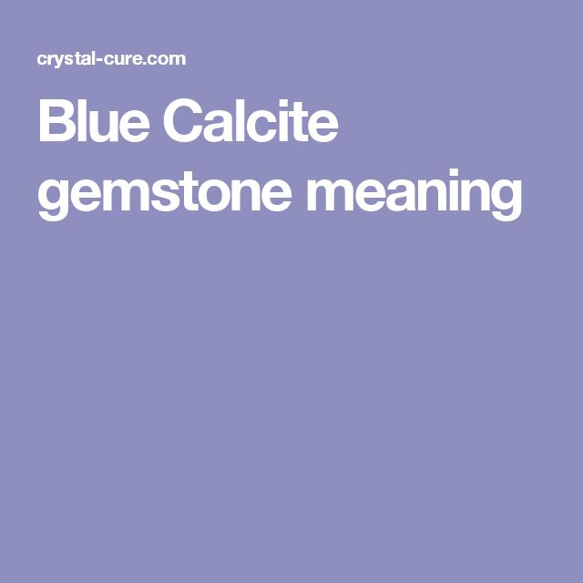 Blue Calcite gemstone meaning