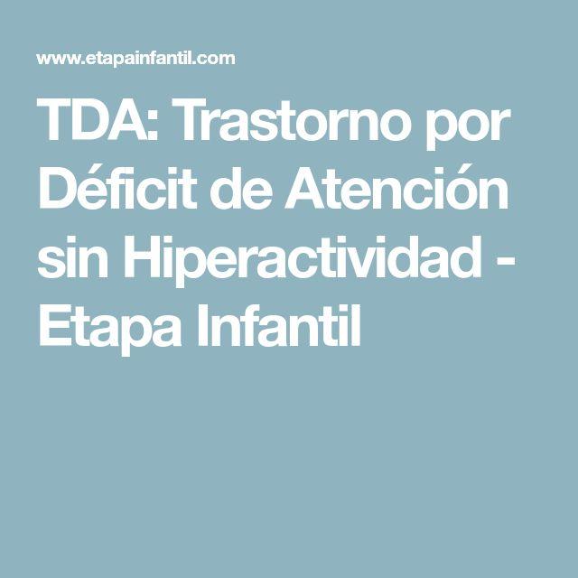 TDA: Trastorno por Déficit de Atención sin Hiperactividad - Etapa Infantil