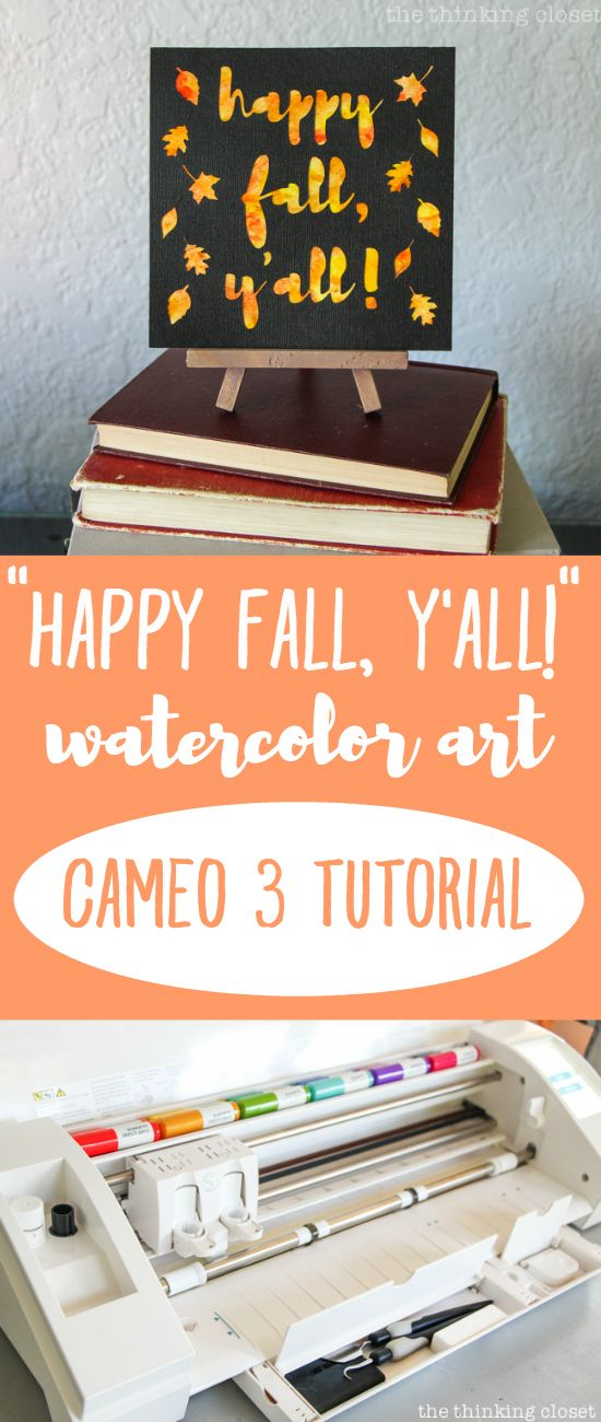 """Happy Fall, Y'all!"" Watercolor Art: A Silhouette Cameo 3 Tutorial - Here's my…"
