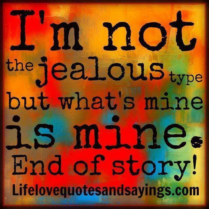 don flirt with whats mine is quote