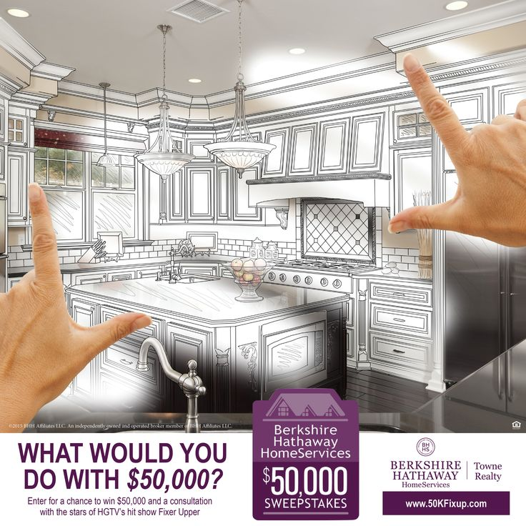 Berkshire Hathaway HomeServices $50,000 Sweepstakes - What Would You Do With $50,000? Visit http://www.50kfixup.com, for your chance to ENTER and win $50K towards home improvement and a consultation with HGTV stars from the show Fixer Upper.....