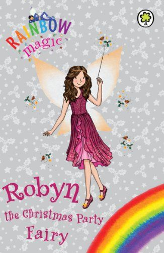 Rainbow Magic: Robyn the Christmas Party Fairy  - Books @ verybestforkids.com