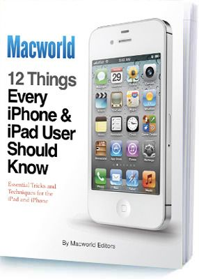Macworld Superguides - 12 Things Every iPhone & iPad User Should Know
