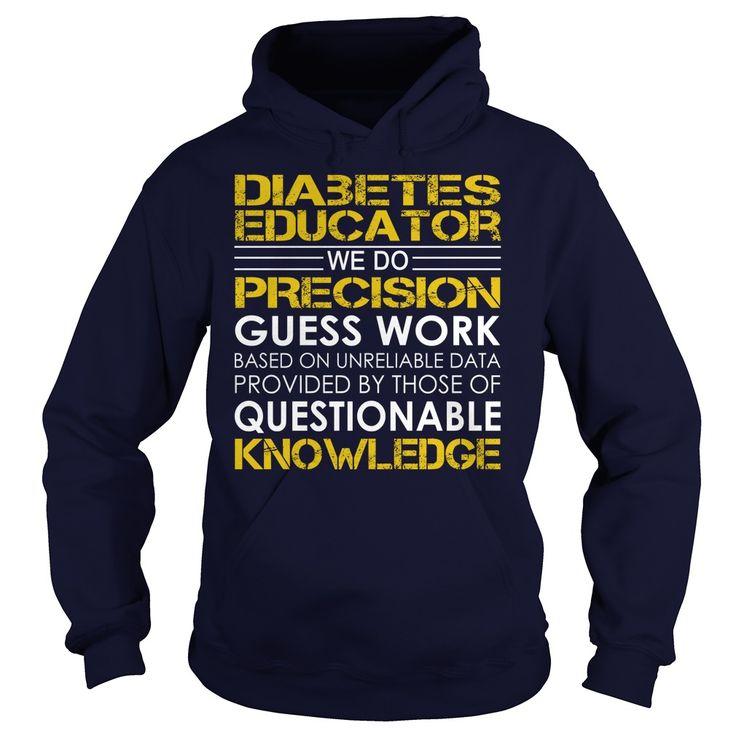 Diabetes Educator We Do Precision Guess Work Knowledge T-Shirts, Hoodies. BUY IT NOW ==► https://www.sunfrog.com/Jobs/Diabetes-Educator--Job-Title-Navy-Blue-Hoodie.html?41382